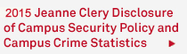 Jeanne Clery Disclosure of Campus Security Policy and Campus Crime Statistics